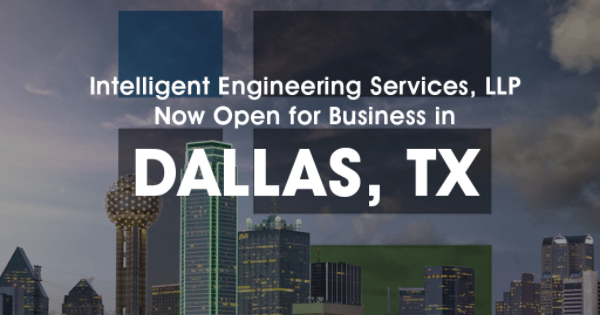 Intelligent Engineering Services now open in Dallas